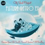 CITY SOUL PROJECT - Future Retro EP (Front Cover)
