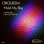 ORQUESM - Hold My Bag (Front Cover)