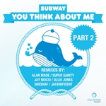 SUBWAY aka JEREMIA JHONES - You Think About Me (Part 2) (Front Cover)