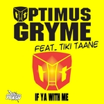 OPTIMUS GRYME feat TIKI TAANE - If Ya With Me (More 4 To The Floor remix) (Front Cover)
