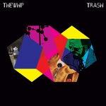 WHIP, The - Trash (Front Cover)