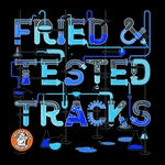 VARIOUS - Fried & Tested Tracks Vol 2 (Front Cover)