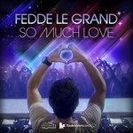 FEDDE LE GRANDE - So Much Love (Front Cover)