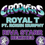 Royal T (Riva Starr remixes)