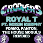 Royal T (FoamoPantonThe House Moguls remixes)