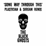 BLACK GHOSTS, The - Some Way Through This (Front Cover)
