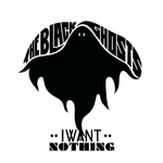 BLACK GHOSTS, The - I Want Nothing (Front Cover)