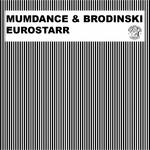 MUMDANCE/BRODINSKI - Eurostarr (Front Cover)
