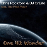 ROCKFORD, Chris & DJ CREDO feat THE PHAT MACK - One Hit Wonder (Front Cover)