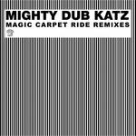 MIGHTY DUB KATZ - Magic Carpet Ride Remixes (Front Cover)