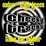AUDOX & LEIGH GREEN - Take Me Higher (Front Cover)