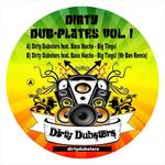 DIRTY DUBSTERS feat BASS NACHO - Dirty Dubplate Vol 1 (Front Cover)