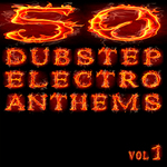 50 Dubstep Electro Anthems Vol 1: Mashup Dance Charts Edition 2012