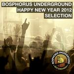 Bosphorus Underground Happy NewYear 2012 Selection