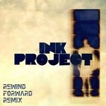 INK PROJECT feat GANG COLOURS/KULTURE/MEMOTONE/VVV - Rewind Forward (remix) (Front Cover)