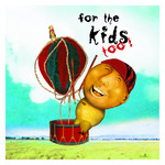 VARIOUS - For The Kids Too (Front Cover)