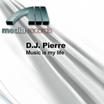 DJ PIERRE - Music Is My Life (Front Cover)
