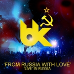 From Russia With Love (BK Live In Russia) (unmixed tracks)