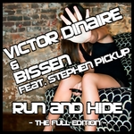 DINAIRE, Victor/BISSEN feat STEPHEN PICKUP - Run & Hide (The Full Edition) (Front Cover)