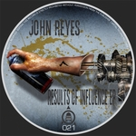 REYES, John - Results Of Influence EP (Front Cover)