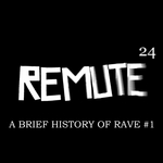 REMUTE - A Brief History Of Rave #1 (Front Cover)