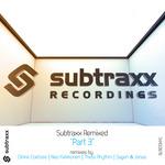 Subtraxx Remixed Part 3