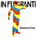 IN FLAGRANTI - Sensory Cue (Front Cover)