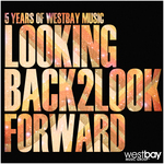 5 Years Of Westbay Music: Looking Back 2 Look Forward