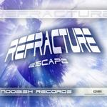 REFRACTURE - Escape (Front Cover)