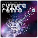DJ DAN - DJ Dan Presents Future Retro: Evolution 1 (Front Cover)