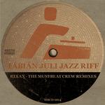FABIAN JULI JAZZ RIFF - Relax: The MustBeat Crew Remixes (Front Cover)