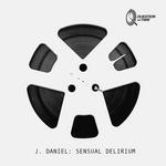 J DANIEL - Sensual Delirium (Front Cover)