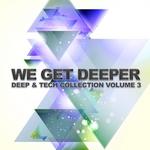 We Get Deeper (Deep & Tech Collection Vol 3)