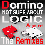 Not Sure About Logic Anymore - The Remixes