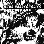 HARDCOHOLICS, The - Slower & Faster (Front Cover)