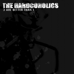HARDCOHOLICS, The - 3 Are Better Than 1 (Front Cover)