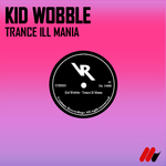 KID WOBBLE - Trance Ill Mania (Front Cover)
