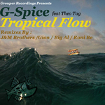 G-SPICE feat THEO TAG - Tropical Flow EP (Front Cover)