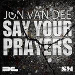 VAN DEE, Jon - Say Your Prayers (Front Cover)