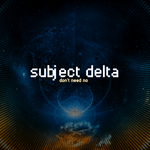 SUBJECT DELTA - Don't Need No (Front Cover)