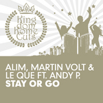ALIM/MARTIN VOLT/LE QUE feat ANDY P - Stay Or Go (Front Cover)