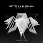 MATTER/WONDERLAND - Fearless Warrior (Front Cover)