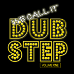 VARIOUS - We Call It Dubstep Vol 1 (Front Cover)