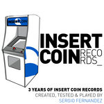 VARIOUS - Sergio Fernandez Presents 3 Years Of Insert Coin Records (Front Cover)