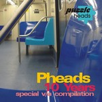 PHeads 10Years Special Various Compilation