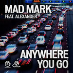MAD MARK feat ALEXANDER - Anywhere You Go (Front Cover)