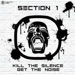 SECTION 1 - Kill The Silence Get The Noise (Front Cover)