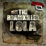 BRAINKILLER, The - Lola (Front Cover)