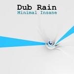 DUB RAIN - Minimal Insane (Front Cover)