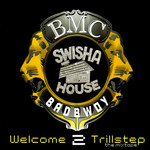 BADBWOY BMC - Swishahouse Presents Welcome 2 Trillstep (Front Cover)